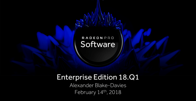 AMD Releases Radeon Pro Software Enterprise Edition 18.Q1 WHQL: Adrenalin Comes To Enterprise